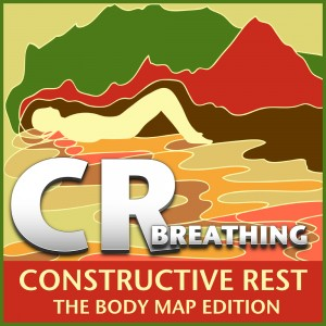 CR Constructive Rest: The Body Map Edition - Breathing CD cover art